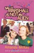 Sally Marshall's Not an Alien!