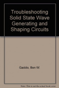 Troubleshooting Solid State Wave Generating and Shaping Circuits
