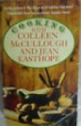 Cooking with Colleen McCullough and Jean Easthope
