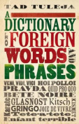 A Dictionary of Foreign Words and Phrases