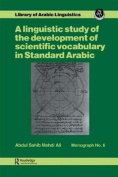 A Linguistic Study of the Development of Scientific Vocabulary in Standard Arabic