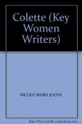 Colette (Key Women Writers S.)