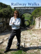 "Julia Bradbury's ""Railway Walks"""