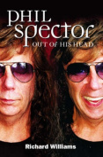 Phil Spector: Out of His Head
