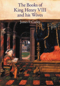The Books of King Henry VIII and His Wives