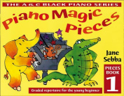 Piano Magic Pieces Book 1