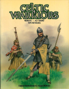 Celtic Warriors, 400 B.C.-1600 A.D.