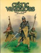 Celtic Warriors, 400 B.C.-1600 A.D.