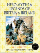Hero Myths and Legends of Britain and Ireland