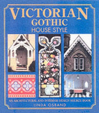 Victorian Gothic House Style Linda Osband