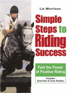 Simple Steps to Riding Success: Feel the Power of Positive Riding