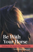 Be with Your Horse