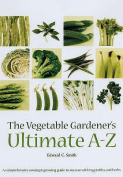 The Vegetable Gardener's Ultimate A-Z