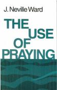 The Use of Praying