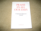 Praise in All Our Days