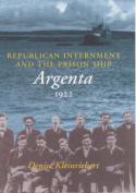 """Republican Internment and the Prison Ship """"Argenta"""", 1922"""