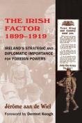 The Irish Factor 1899-1919