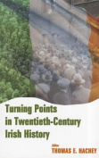 Turning Points in Twentieth-Century Irish History