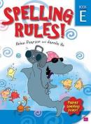 Spelling Rules E