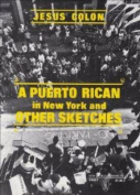 Puerto Rican in New York and Other Sketches