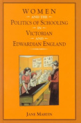 Women and the Politics of Schooling in Victorian and Edwardian England