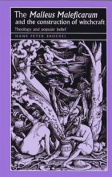 """The """"Malleus Maleficarum"""" and the Construction of Witchcraft"""