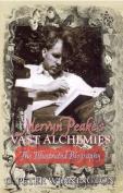 Mervyn Peake's Vast Alchemies