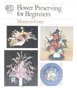 Flower Preserving for Beginners