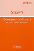 Shaw's Directory of Courts in the United Kingdom, 2004/05