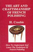 The Art and Craftmanship of French Polishing