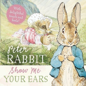 Peter Rabbit Show Me Your Ears [Board Book]