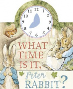 What Time is it, Peter Rabbit? [Board book]