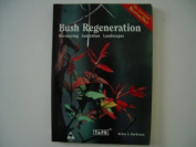 Bush Regeneration - Recovering Australian Landscapes