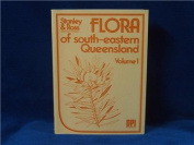 Flora of South-Eastern Queensland, Vol 1