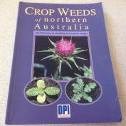 Crop Weeds of Northern Australia