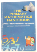 The Primary Mathematics Handbook: Space, Measurement, Number, Dictionary of Mathematical Terms