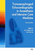 Transoesophageal Echocardiography in Anaesthesia and Intensive Care Medicine [With CDROM]