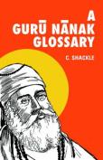 A Guru Nanak Glossary