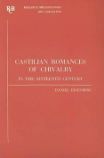 Castilian Romances of Chivalry in the Sixteenth Century