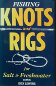 Fishing Knots and Rigs for Salt and Freshwater