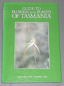 Guide to Flowers and Plants of Tasmania