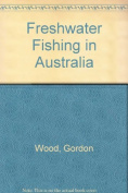 Freshwater Fishing in Australia
