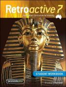 Retroactive 7 Australian Curriculum for History Student Workbook