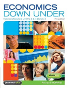 Economics Down Under Book 2 VCE Economics Units 3 and 4 7E and EBookPLUS