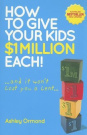How to Give Your Kids $1m Each