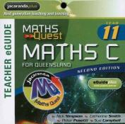Maths Quest Maths C Year 11 for Queensland 2E Teacher Edition EGuidePLUS