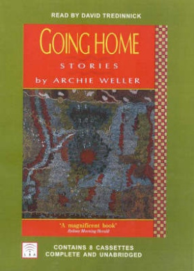 going home by archie weller Black versus white essaysthe story going home by archie weller is about a young mixed aboriginal and white descent boy, william woodward, and his struggles to.