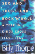 Sex, and Thugs and Rock 'n' Roll : a Year in Kings Cross 1963-1964