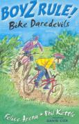 Boyz Rule 05: Bike Daredevils