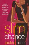Slim Chance (Red Dress Ink S.)